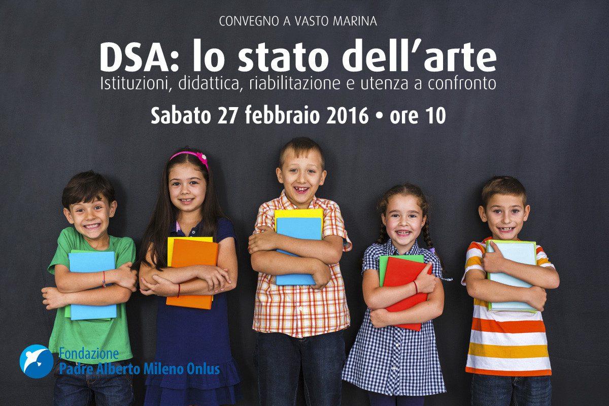 """Convegno: """"DSA, lo stato dell'arte – Istituzioni, didattica, riabilitazione e utenza a confronto"""""""