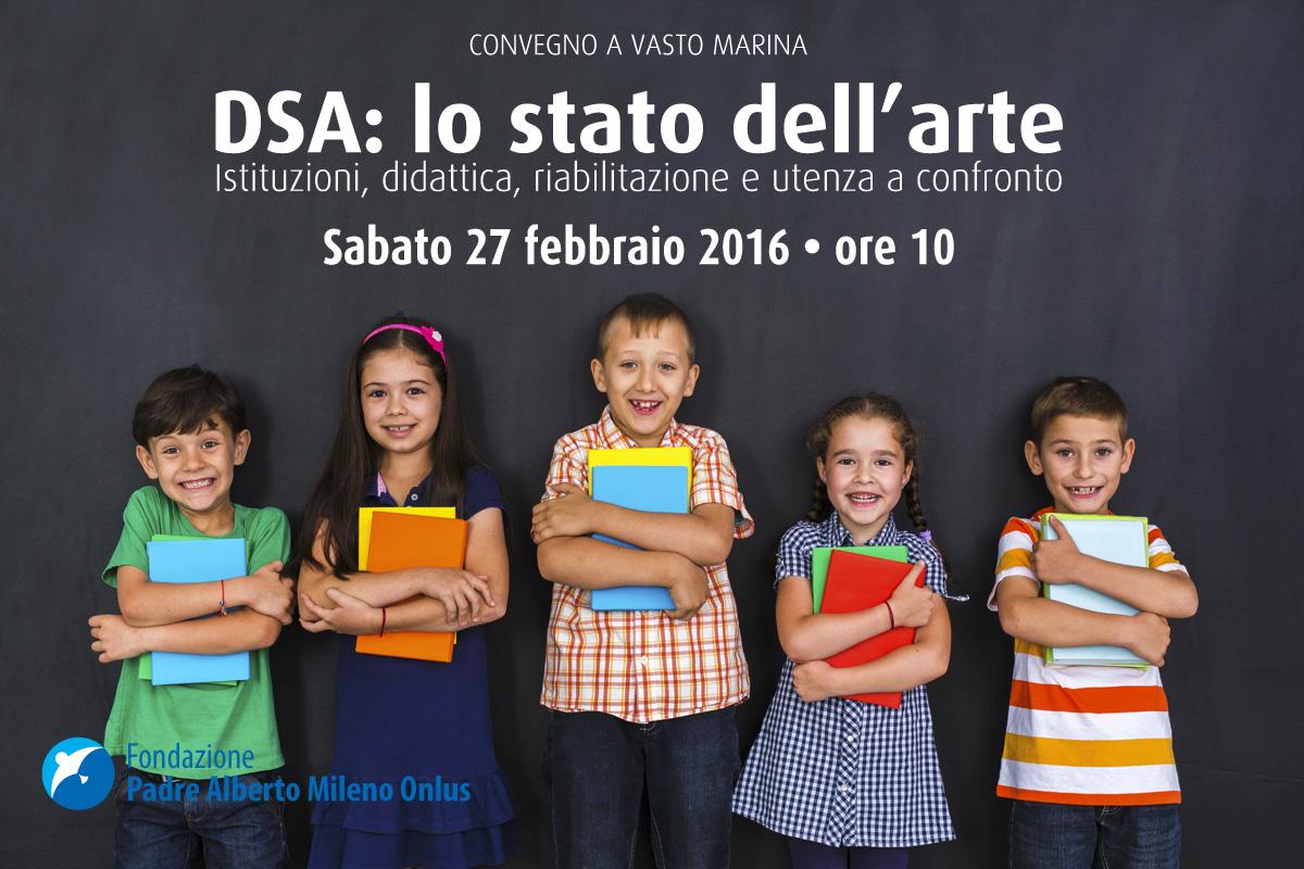 Convegno DSA lo stato dell'arte - Istituzioni, didattica, riabilitazione e utenza a confronto